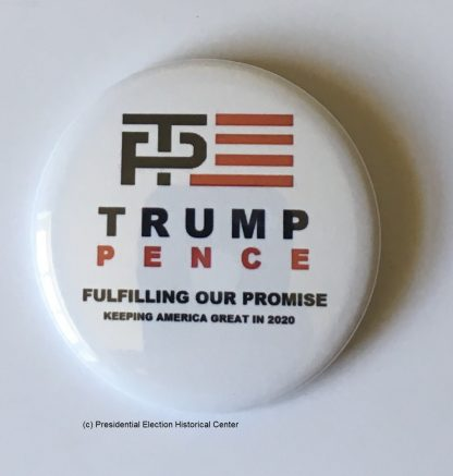 Fulfilling our Promise – Trump Pence 2020 Campaign Button
