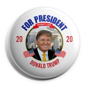 For President Donald Trump 2020 – November 3, 2020 Campaign Button