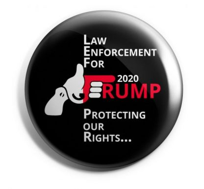 "Law Enforcement for Trump 2020 (Black) - ""Protecting Our Rights"" Buttons"